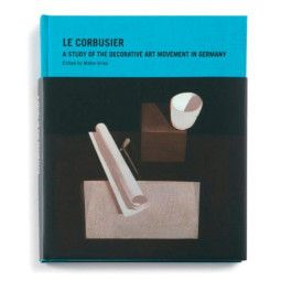 Vitra Le Corbusier - A Study Of The Decorative Art Movement in Germany tafelboek